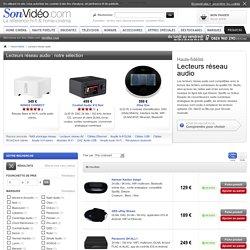 Lecteurs réseau audio sur Son-Video.com