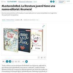 #LectoresEnRed. La literatura juvenil tiene una nueva editorial: #numeral - 27.06.2016 - LA NACION