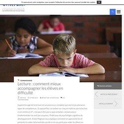 Lecture : comment accompagner les élèves en difficulté - Cortex Mag