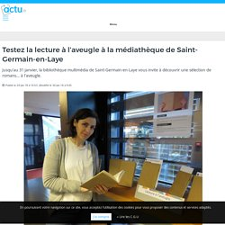 Testez la lecture à l'aveugle à la médiathèque de Saint-Germain-en-Laye