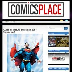 Guide de lecture chronologique : Superman !