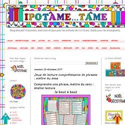 IPOTÂME ....TÂME: Jeux de lecture compréhension de phrases : mettre du sens