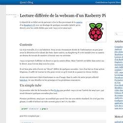 Lecture différée de la webcam d'un Rasberry Pi