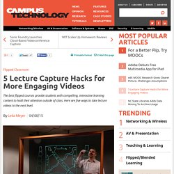 5 Lecture Capture Hacks for More Engaging Videos