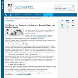 Une lecture : « Retour au Goulag avec Tomasz Kizny » de Nicolas Werth-Histoire-géographie-Éduscol