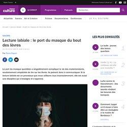 Lecture labiale : le port du masque du bout des lèvres