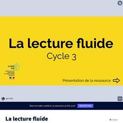 La lecture fluide by nans.lortonvb on Genially