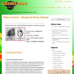 Fiche de lecture - Marguerite Duras, L'amant - adomCours