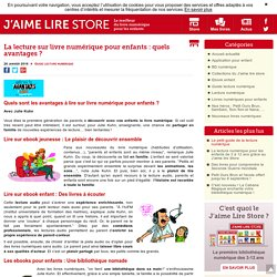 La lecture sur livre numérique pour enfants : ses avantages - J'aime lire Store - J'aime lire Store