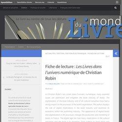 Fiche de lecture : Les Livres dans l'univers numérique de Christian Robin – Monde du Livre