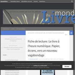 Françoise Benhamou Le livre à l'heure numérique. Papier, écrans, vers un nouveau vagabondage