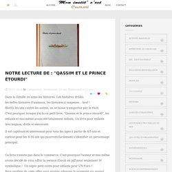 """Notre lecture de : """"Qassim et le prince étourdi"""" -"""
