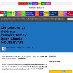 CM-Lecture-La rivière à l'envers/Tomek (Jean-Claude MOURLEVAT)