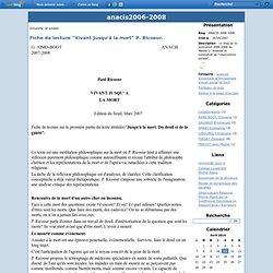 """Fiche de lecture """"Vivant jusqu'à la mort"""" P. Ricoeur. - ANACIS 2006-2008."""