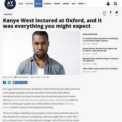 Kanye West lectured at Oxford, and it was everything you might expect