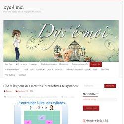 Clic et lis pour des lectures interactives de syllabes