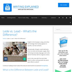 Lede vs. Lead – What's the Difference?