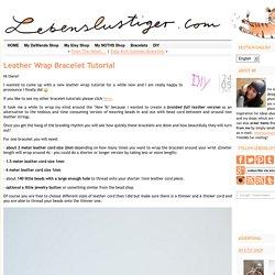 DIY,leather wrap bracelet full tutorial,Lederarmband Anleitung,Chan Luu wrap bracelet tutorial
