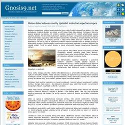 Malou dobu ledovou mohly způsobit mohutné sopečné erupce - Gnosis9.net
