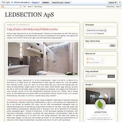 Valg af højre LED Belysning til Badeværelse