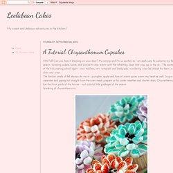Leelabean Cakes: A Tutorial: Chrysanthemum Cupcakes