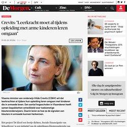 """Crevits: """"Leerkracht moet al tijdens opleiding met arme kinderen leren omgaan"""""""