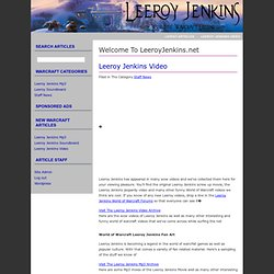 Leeroy Jenkins Video and More