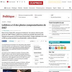 Lefebvre a-t-il des photos compromettantes de DSK?