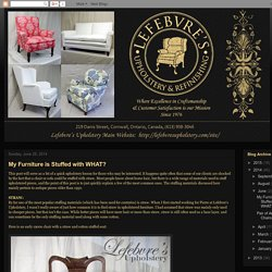 Lefebvre's Upholstery: My Furniture is Stuffed with WHAT?