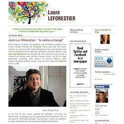 """Jean-Luc Mélenchon : """"le cadre a chan"""