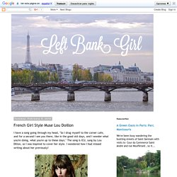 Left Bank Girl: French Girl Style Muse Lou Doillon
