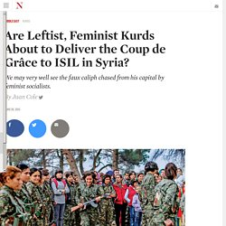 Are Leftist, Feminist Kurds About to Deliver the Coup de Grâce to ISIL in Syria?