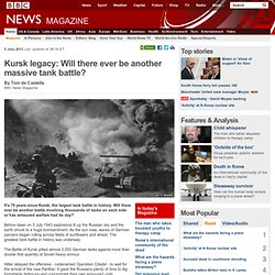 Kursk legacy: Will there ever be another massive tank battle?