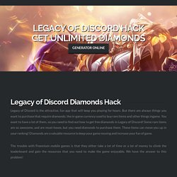 Legacy of Discord Hack (GET FREE DIAMONDS!)