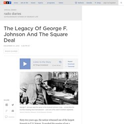 The Legacy Of George F. Johnson And The Square Deal