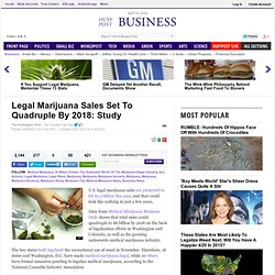 Legal Marijuana Sales Set To Quadruple By 2018: Study