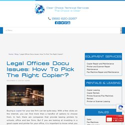 Legal Offices Docu Issues: How To Pick The Right Copier?