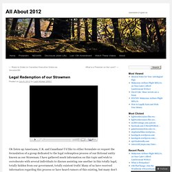 Legal Redemption of our Strawmen | All About 2012