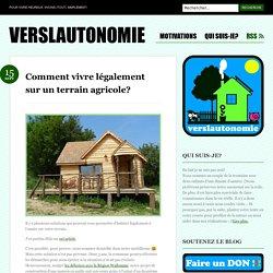 Comment vivre légalement sur un terrain agricole?