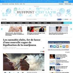 Les cannabis clubs, fer de lance d'une nouvelle vague de légalisation de la marijuana