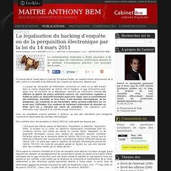 La légalisation du hacking d'enquête ou de la perquisition électronique par la loi du 14 mars 2011