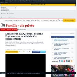 Légaliser la PMA, l'appel de René Frydman aux candidats à la présidentielle