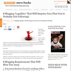 8 Blogging 'Legalities' That Will Surprise You (That You're Probably Not Following)