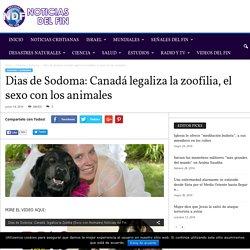 Dias de Sodoma: Canadá legaliza la zoofilia, el sexo con los animales - Noticias del Fin