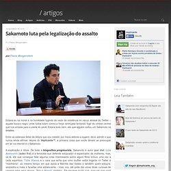 Sakamoto luta pela legalização do assalto