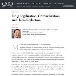 Drug Legalization, Criminalization, and Harm Reduction