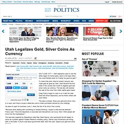 Utah Legalizes Gold, Silver Coins As Currency