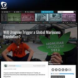 Will Legalizing Marijuana in Uruguay Trigger a Global Revolution?