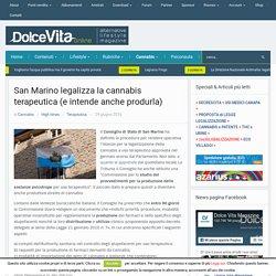 San Marino legalizza la cannabis terapeutica (e intende anche produrla) - DolceVita