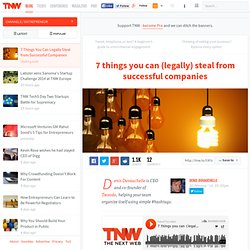 7 Things You Can Legally Steal from Successful Companies